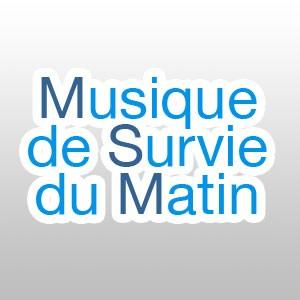 Musique de Survie du Matin