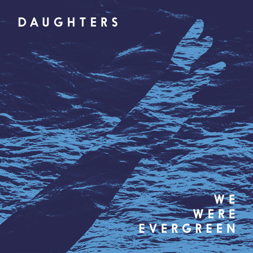 We Were Evergreen - Daughters ( Aeroplane Remix )